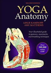 Yoga Anatomy by Leslie Kaminoff | Amy Matthews