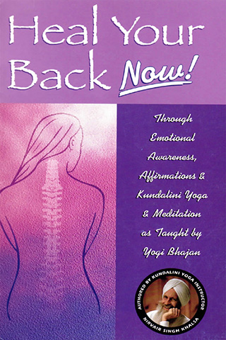 Heal Your Back Now by Nirvair Singh