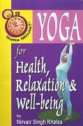Yoga for Health Relaxation and Well-being by Nirvair Singh