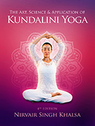 Art Science and Application of Kundalini Yoga by Nirvair_Singh