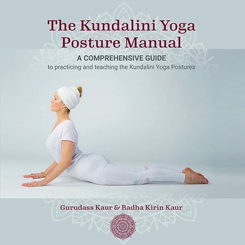The Kundalini Yoga Posture Manual by Gurudass Kaur | Radha Kirin Kaur