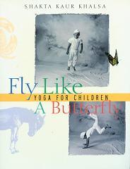 Fly Like a Butterfly by Shakta Khalsa