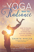 The Yoga Way to Radiance by Shakta Khalsa