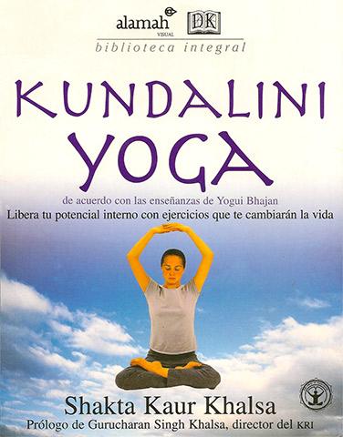 Kundalini Yoga - Libera tu Potencial Interno (eBook) by Shakta Khalsa