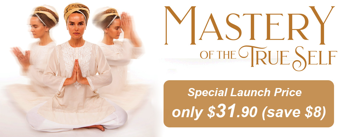 New - Mastery of the True Self by Sadhana Singh
