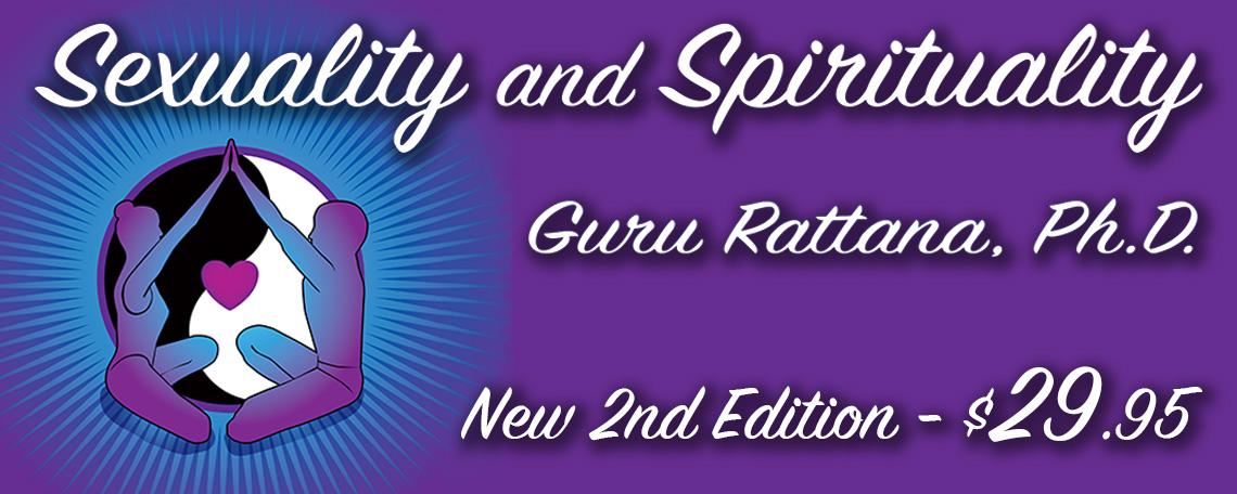 Sexuality and Spirituality by Guru Rattana