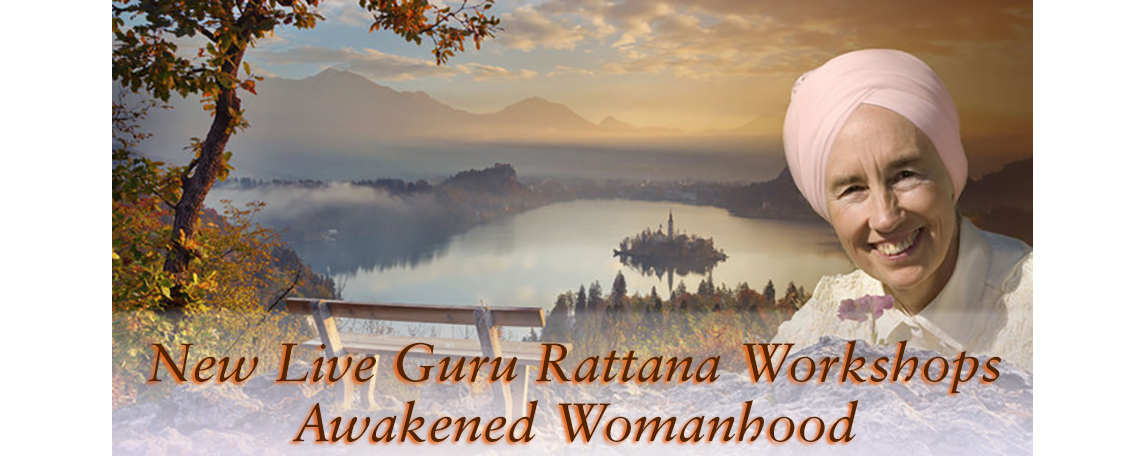 New Guru Rattana Workshops - Awakened Womanhood.